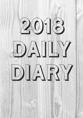 Daily Diary 2018: wood grain -one page per Day Journal, January 2018 - December 2018