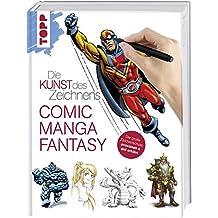 Die Kunst des Zeichnens - Comic, Manga, Fantasy: Die große Zeichenschule: praxisnah & gut erklärt