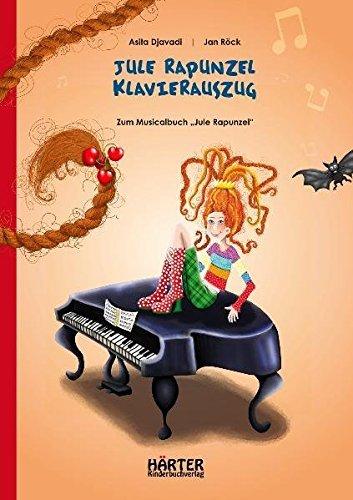 Jule Rapunzel Klavierauszug: Zum Kindermusical Jule Rapunzel by Asita Djavadi (2011-02-01)