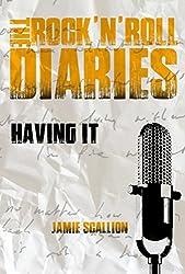 Having It (The Rock 'n' Roll Diaries Book 2)