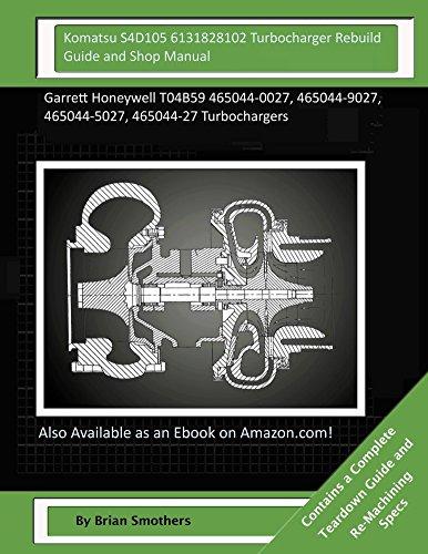 komatsu-s4d105-6131828102-turbocharger-rebuild-guide-and-shop-manual-garrett-honeywell-t04b59-465044