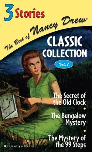 The Secret of the Old Clock/The Bungalow Mystery/The Mystery of the 99 Steps: 1 (Best of Nancy Drew Classic Collection) por Carolyn Keene