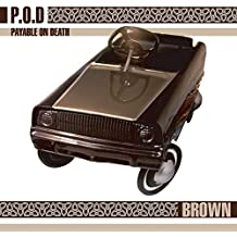 Brown by P.O.D. ( Payable on Death ) (2008-03-17)