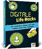 Digitale Life Hacks: 123 geniale Ideen, die das Leben leichter machen!