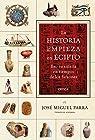La historia empieza en Egipto: Eso ya existía en tiempos de los faraones par José Miguel Parra