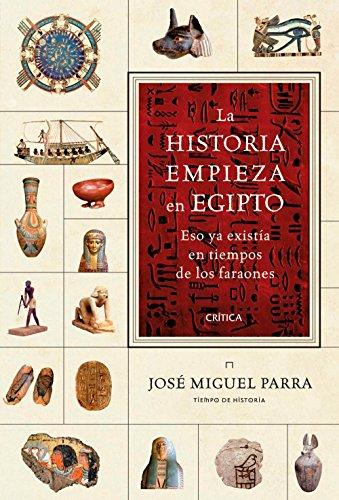 La historia empieza en Egipto: Eso ya existía en tiempos de los faraones por Parra José Miguel