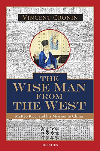 The Wise Man from the West: Matteo Ricci and His Mission to China por Vincent Cronin