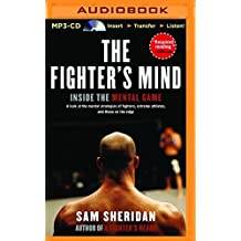 The Fighter's Mind: Inside the Mental Game by Sam Sheridan (2015-09-08)