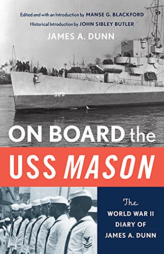 On Board the USS Mason: The World War II Diary of James A. Dunn