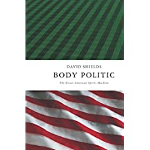 Body Politic: The Great American Sports Machine (English Edition)