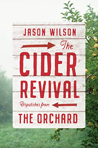 The Cider Revival: Dispatches from the Orchard (English Edition)