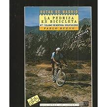 PEDRIZA EN BICICLETA - LA (BTT / CICLISMO DE MONTAÑA / MOUNTAIN ...