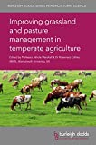 Improving grassland and pasture management in temperate agriculture (Burleigh Dodds Series in Agricultural Science Book