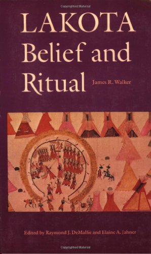 Lakota Belief and Ritual por James R. Walker