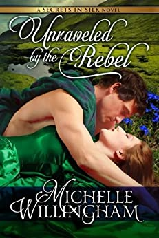 Unraveled by the Rebel (Secrets in Silk Book 2) (English Edition) von [Willingham, Michelle]