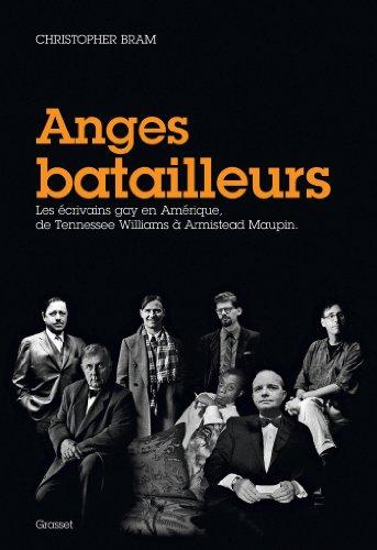Anges batailleurs : Les écrivains gays en Amérique, de Tennessee Williams à Armistead Maupin (Essais Etranger) par Christopher Bram