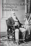 Bibliography of the Writings of Albert Pike by William L. Boyden (2013-05-05)