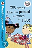 Image de Charlie and Lola: You Won't Like This Present as Much as I Do - Read i