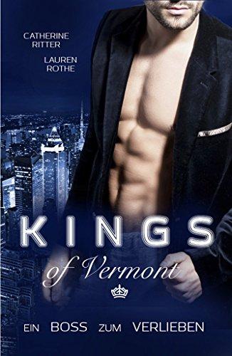 Kings of Vermont: Ein Boss zum Verlieben von [Rothe, Lauren, Ritter, Catherine]
