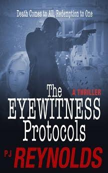 The Eyewitness Protocols - EPISODES 1-8: Action Mystery Thriller (English Edition) par [Reynolds, PJ]
