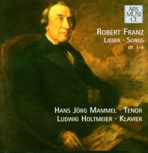Robert Franz: Lieder Op. 1-4