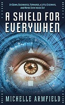A Shield for Everywhen (English Edition) de [Armfield, Michelle]