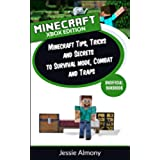 Minecraft: Minecraft Tips, Tricks and Secrets to Survival Mode, Combat and Traps Xbox 360 and Xbox One Edition (English Edition)