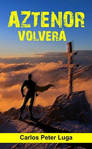AZTENOR VOLVERÁ (Spanish Edition)
