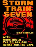 The Storm Train: With: Moon Queen, The Golden Age, Roman and the Cape