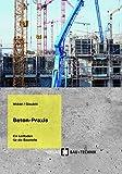 Beton-Praxis: Ein Leitfaden für die Baustelle