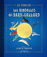 Les rondalles del bard Gallard: Il·lustrat per Lisbeth Zwerger par J.K. Rowling