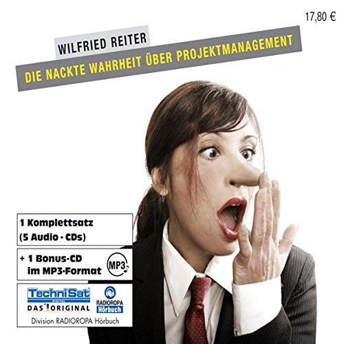 Die nackte Wahrheit über Projektmanagement. 5 CDs