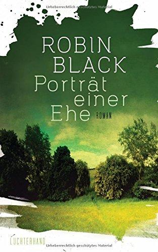 Buchseite und Rezensionen zu 'Porträt einer Ehe: Roman' von Robin Black