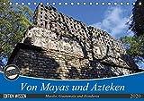 Von Mayas und Azteken - Mexiko, Guatemala und Honduras (Tischkalender 2020 DIN A5 quer): Hier ein kleiner Auszug der Hochkulturen aus dem Süden ... (Monatskalender, 14 Seiten ) (CALVENDO Orte) -