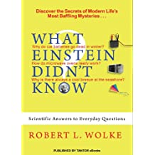 What Einstein Didn't Know: Scientific Answers to Everyday Questions (English Edition)