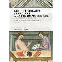 Les entourages princiers à la fin du Moyen Âge : une approche quantitative (Collection de la Casa de Velázquez, Band 134)