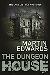 Dungeon House, The (The Lake District Cold Case Mysteries) by Martin Edwards (2015-09-17)