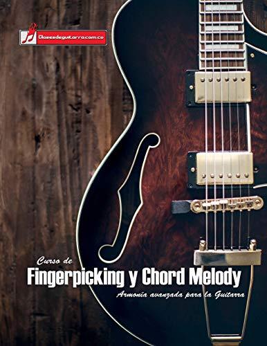 Curso de Fingerpicking y Chord melody: Armonía avanzada para la guitarra por Miguel Antonio Martinez Cuellar