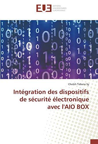 Intégration des dispositifs de sécurité électronique avec l'AIO BOX Integration Box