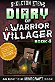 Diary of a Minecraft Warrior Villager - Book 4: Unofficial Minecraft Books for Kids, Teens, & Nerds - Adventure Fan Fiction Diary Series (Skeleton Steve ... Villager Adventure) (English Edition)