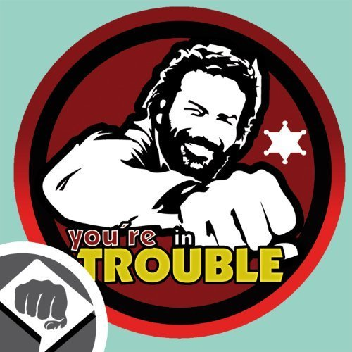 dub-spencer-aufkleber-in-2-versionen-sticker-bomb-aufkleber-decal-patch-95-mm-dub-you-are-in-trouble