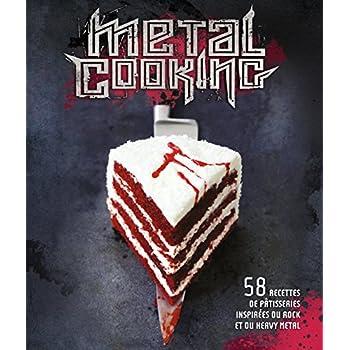 Metal cooking : 58 recettes de pâtisseries inspirées du rock et du heavy metal