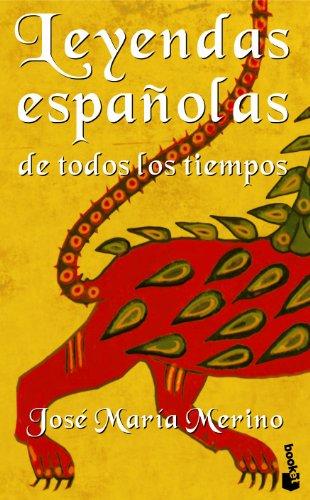 Leyendas españolas de todos los tiempos (Fuera de colección) por José María Merino