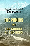 The Pamirs and the Source of the Oxus