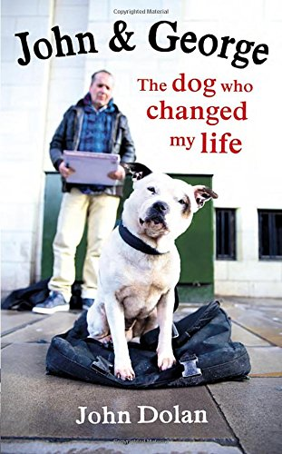 john-and-george-the-dog-who-changed-my-life