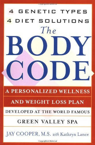 The Body Code: A Personal Wellness and Weight Loss Plan at the World Famous Green Valley Spa: 4 Genetic Types, 4 Diet Solutions (New York) by Jay Cooper (1-Jan-2001) Paperback