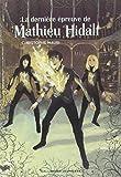 Mathieu Hidalf, 5:La dernière épreuve de Mathieu Hidalf