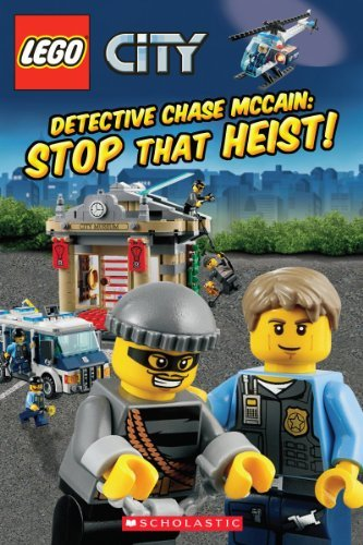 LEGO?? CITY: Detective Chase McCain: Stop that Heist! by Inc Scholastic (2013-02-01)