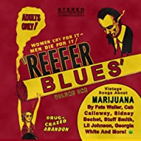 Reefer Blues: Vintage Songs About Marijuana, Vol. 1 (Digitally Remastered)