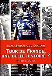 Tour de France, une belle histoire ?